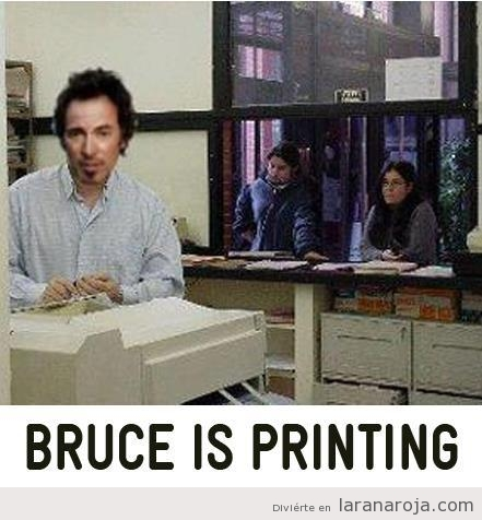 Meme Bruce Springsteen, Bruce is printing